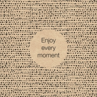 Napkins 33x33 cm - Recycled Enjoy Every Moment