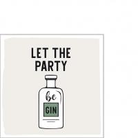 Servietten 25x25 cm - Let the Party be Gin Napkin 25x25