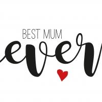 Servietten 33x33 cm - Best Mum Ever 33x33 cm